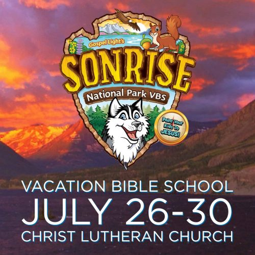 Sonrise-National-Park-Vacation-Bible-School-VBS-Christ-Lutheran-Church-July 26-30